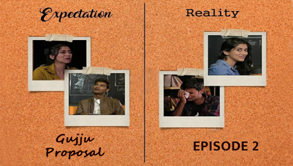 Expectation vs Reality|| S01E02 || Gujju Proposal || Valentine's Day